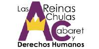 Las Reinas Chulas Cabaret y Derechos Humanos A. C. .