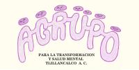 Agrupo para la Transformación y Salud Mental Tlillancalco, A.C.